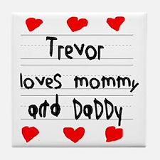 Trevor Loves Mommy and Daddy Tile Coaster