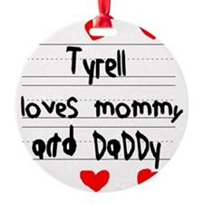 Tyrell Loves Mommy and Daddy Ornament