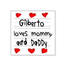 """Gilberto Loves Mommy and Da Square Sticker 3"""" x 3"""""""