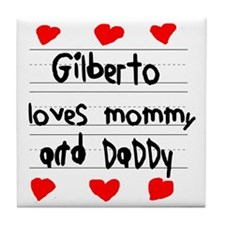 Gilberto Loves Mommy and Daddy Tile Coaster