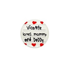 Vicente Loves Mommy and Daddy Mini Button