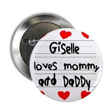 """Giselle Loves Mommy and Daddy 2.25"""" Button"""