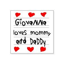 "Giovanna Loves Mommy and Da Square Sticker 3"" x 3"""