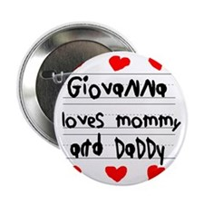 "Giovanna Loves Mommy and Daddy 2.25"" Button"