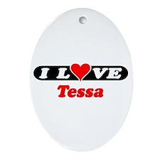 I Love Tessa Oval Ornament