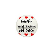 Yesenia Loves Mommy and Daddy Mini Button