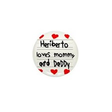 Heriberto Loves Mommy and Daddy Mini Button