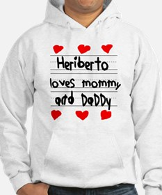 Heriberto Loves Mommy and Daddy Hoodie