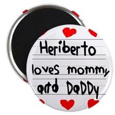 Heriberto Loves Mommy and Daddy Magnet