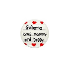 Guillermo Loves Mommy and Daddy Mini Button