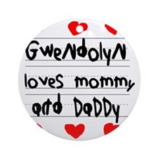 Gwendolyn Loves Mommy and Daddy Round Ornament