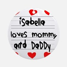 Isabella Loves Mommy and Daddy Round Ornament