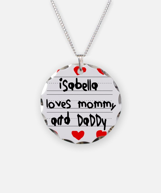Isabella Loves Mommy and Dad Necklace Circle Charm