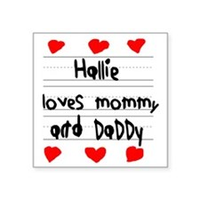 "Hallie Loves Mommy and Dadd Square Sticker 3"" x 3"""