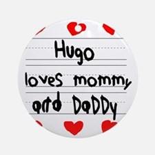 Hugo Loves Mommy and Daddy Round Ornament