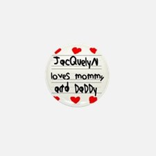 Jacquelyn Loves Mommy and Daddy Mini Button