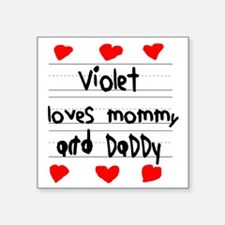 """Violet Loves Mommy and Dadd Square Sticker 3"""" x 3"""""""