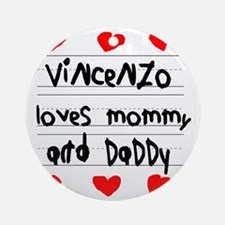 Vincenzo Loves Mommy and Daddy Round Ornament