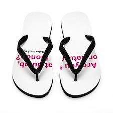 Katherine Pierce Quote Flip Flops