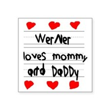 "Werner Loves Mommy and Dadd Square Sticker 3"" x 3"""