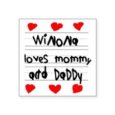 """Winona Loves Mommy and Dadd Square Sticker 3"""" x 3"""""""
