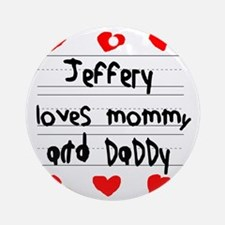 Jeffery Loves Mommy and Daddy Round Ornament
