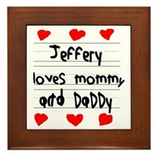 Jeffery Loves Mommy and Daddy Framed Tile