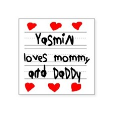 "Yasmin Loves Mommy and Dadd Square Sticker 3"" x 3"""