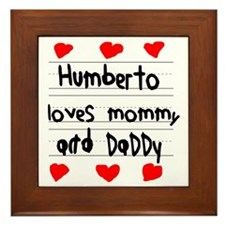 Humberto Loves Mommy and Daddy Framed Tile