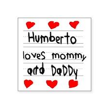 "Humberto Loves Mommy and Da Square Sticker 3"" x 3"""