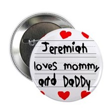 """Jeremiah Loves Mommy and Daddy 2.25"""" Button"""