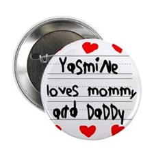 """Yasmine Loves Mommy and Daddy 2.25"""" Button"""