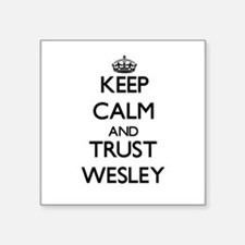 Keep Calm and TRUST Wesley Sticker