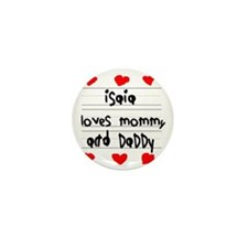 Isaia Loves Mommy and Daddy Mini Button