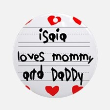 Isaia Loves Mommy and Daddy Round Ornament