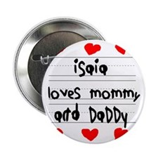"""Isaia Loves Mommy and Daddy 2.25"""" Button"""