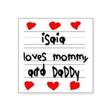 """Isaia Loves Mommy and Daddy Square Sticker 3"""" x 3"""""""