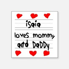 "Isaia Loves Mommy and Daddy Square Sticker 3"" x 3"""