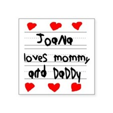 """Joana Loves Mommy and Daddy Square Sticker 3"""" x 3"""""""