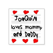 "Joaquin Loves Mommy and Dad Square Sticker 3"" x 3"""