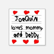 """Joaquin Loves Mommy and Dad Square Sticker 3"""" x 3"""""""
