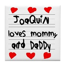 Joaquin Loves Mommy and Daddy Tile Coaster