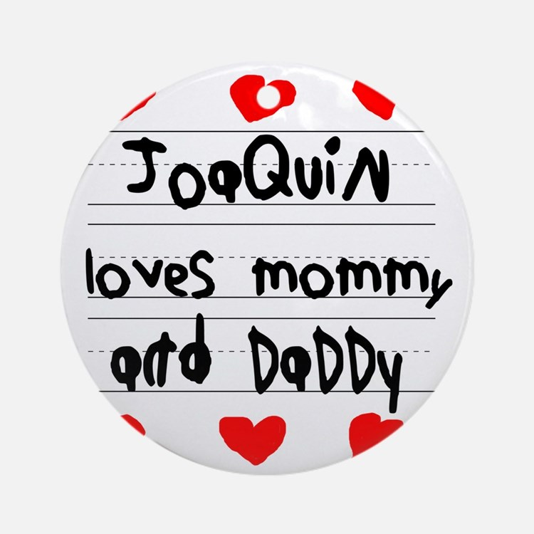 Joaquin Loves Mommy and Daddy Round Ornament