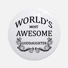 World's Most Awesome Goddaughter Ornament (Round)