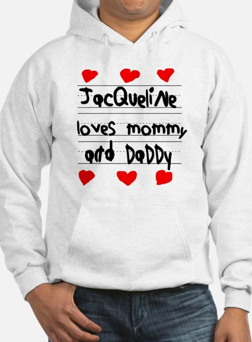 Jacqueline Loves Mommy and Daddy Hoodie