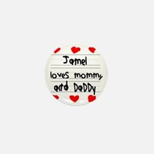 Jamel Loves Mommy and Daddy Mini Button