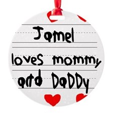 Jamel Loves Mommy and Daddy Ornament