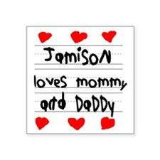 """Jamison Loves Mommy and Dad Square Sticker 3"""" x 3"""""""