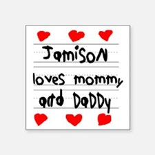 "Jamison Loves Mommy and Dad Square Sticker 3"" x 3"""