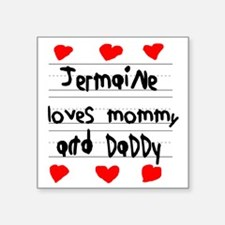"Jermaine Loves Mommy and Da Square Sticker 3"" x 3"""